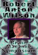 Robert Anton Wilson at the Brain Machine Symposium 1989 DVD